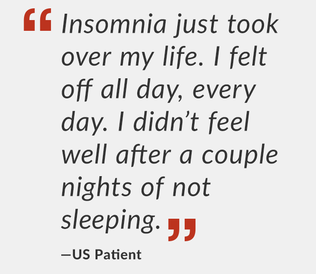 "Quote saying ""Insomnia just took over my life. I felt off all day, every day. I didn't feel well after a couple nights of not sleeping."""